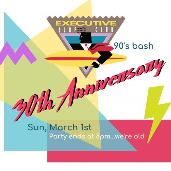 Executive Surf Club 30th Anniversary @ Executive Surf Club