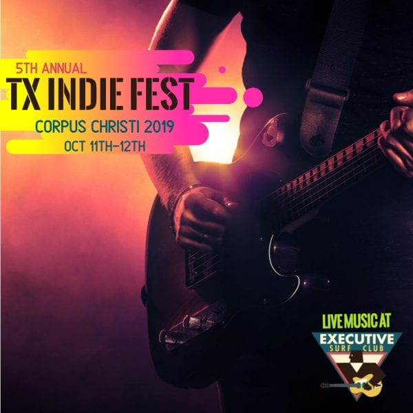 Texas Indie Fest @ Executive Surf Club | Corpus Christi | Texas | United States
