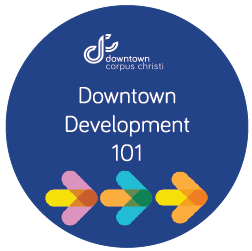 Downtown Development 101 @ Downtown Management District | Corpus Christi | Texas | United States